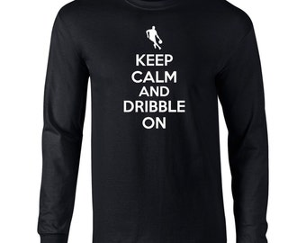 Keep Calm And  Dribble On Mens Long Sleeve T-Shirt  Dribble On , Basketball Player  - K30