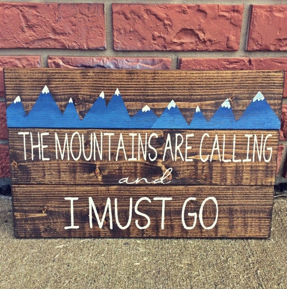 Items similar to the mountains are calling and i must go for The mountains are calling and i must go metal sign