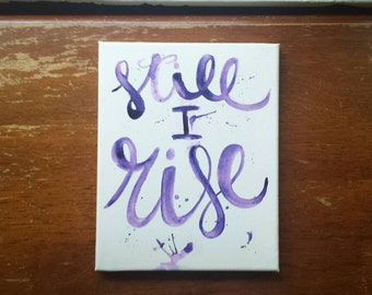 Still I Rise Maya Angelou Canvas Quote Art Feminism Quote Canvas Home Decor Wall Hanging Feminist Dorm Decor Office Decor Graduation Gift