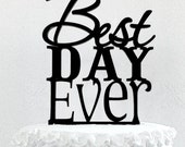 Best Day Ever Cake Topper - Custom Wedding Cake Topper, Romantic Wedding Cake Decoration, Love Cake Topper, Traditional Wedding Cake Topper
