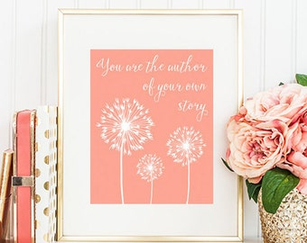 You Are The Author Of Your Own Story Quote Print Dandelion Print Coral Nursery Decor Dandelion Wall Art Baby Girl Nursery Wall Decor
