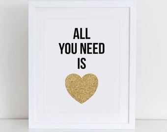 All You Need Is Love Printable Art Print, Inspirational Art Print, Instant Download, Motivational Print, Gold Glitter Print, Heart Art Print