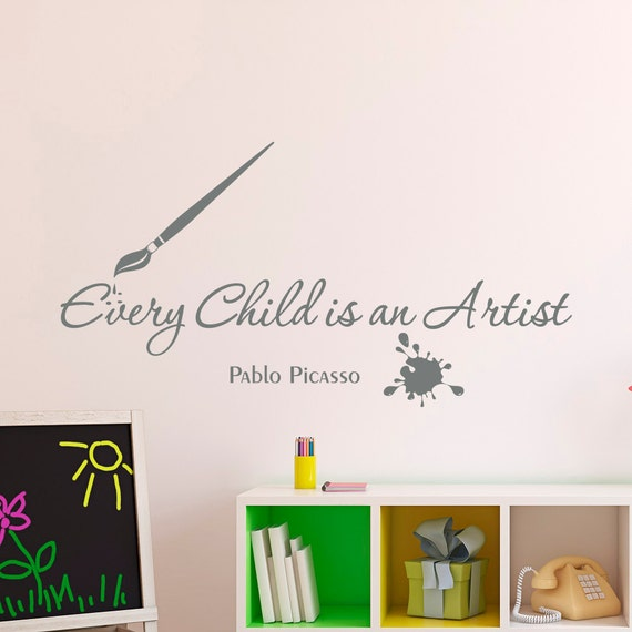 Wall Decal Every Child Is An Artist Pablo Picasso By