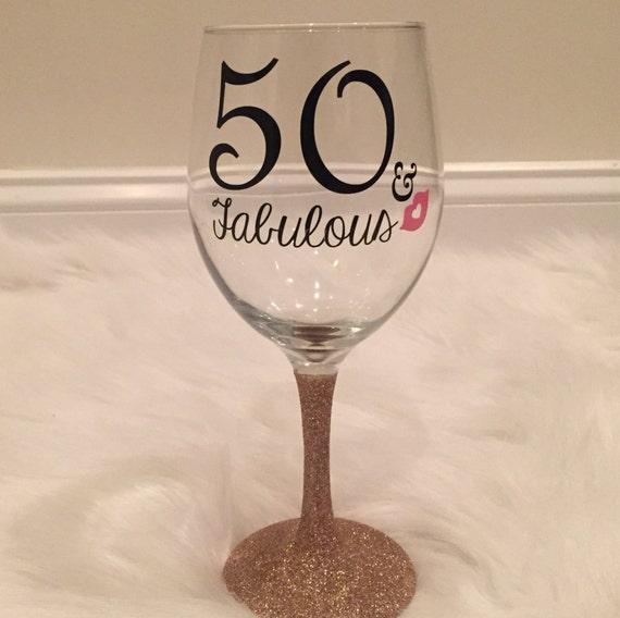 50 And Fabulous Wine Glass 50th Birthday Wine Glass Birthday