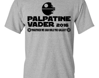 Palpatine Vader 2016 Funny Shirt. 2016 Election Shirt.