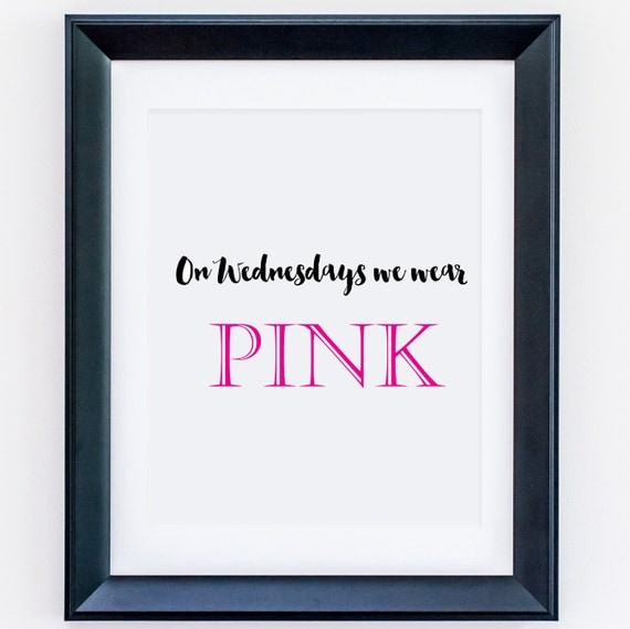 Mean Girls Quotes On Wednesdays We Wear Pink: Items Similar To Pink Mean Girls Quote, On Wednesdays We