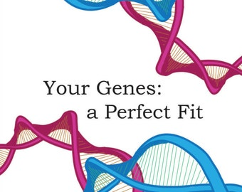 Your Genes: a Perfect Fit