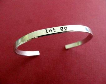 Let Go Bracelet - Let Go Cuff Bracelet - 1/5 inch cuff