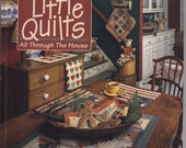 Little Quilts All Through the House by Alice Berg, et al