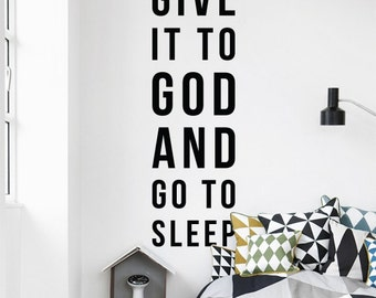 Give it to God and go to sleep, Large Inspirational Wall Quote Positivity Christian Typography Wall Decal Wall Letters WAL-2292