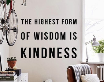 The highest form of wisdom is kindness Wall Quote, Large Inspirational Quote Typography Wall Decal Kindness Wall Letters WAL-2318