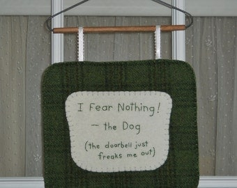 Funny Dog Wall Hanging - Novelty Dog Sign - Beware of Dog Sign - Humorous Dog Quote - I Fear Nothing