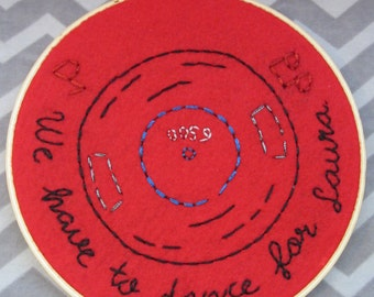 We Have To Dance For Laura embroidery hoop, art inspired by Twin Peaks. One of a kind.