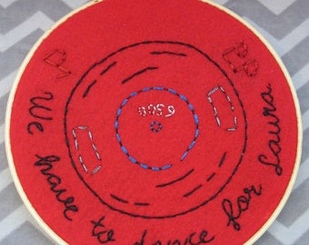 We Have To Dance For Laura embroidery hoop. Decorative hoop art inspired by Twin Peaks. One of a kind. SALE