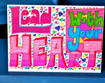 Lead With Your Heart Greeting Card
