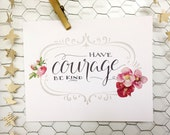 have courage - PDF digital download