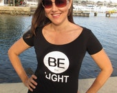 Be The Light, inspiring Womens Scoop Neck Tee, Black T-shirt w. White Design