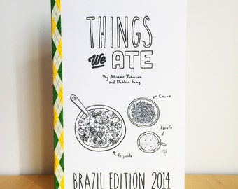 Things We Ate: Brazil Edition 2014 - An Illustrated Food & Travel Zine by Allistair Johnson and Debbie Fong