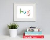 Instant Digital Download || hug || kelly green, ocean blue, ripe orange || 8x10
