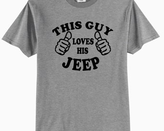 THIS GUY Loves His JEEP -  Adult T-Shirt