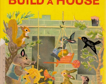 The Animals Build a House by Robert Marsia and Gilbert Delahaye.