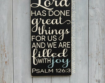 Psalm 126:3 - The Lord Has Done Great Things - Wooden Signs - Scripture Wall Art  - Bible Verse Wall Art - We are filled with JOY - Family