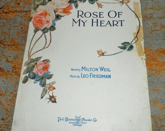 "Vintage Music Sheet, ""Rose Of My Heart"", Milton Weil, Leo Friedman, Old, Music Score, Sheet Music, 1914"