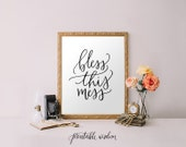 Wall art Print, printable quote decor, Bless this Mess hand lettered calligraphy print - home decor typography print Printable Wisdom
