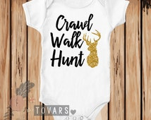 Cute Baby Clothes Crawl Walk Hunt Infant Bodysuit-Country Shirt Personalized Shirt-Glitter Shirt-Deer Shirt- Glitter Deer Shirt-Heat Pressed