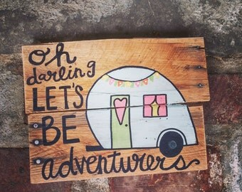 Oh Darling Let's Be Adventurers Wood Pallet Sign