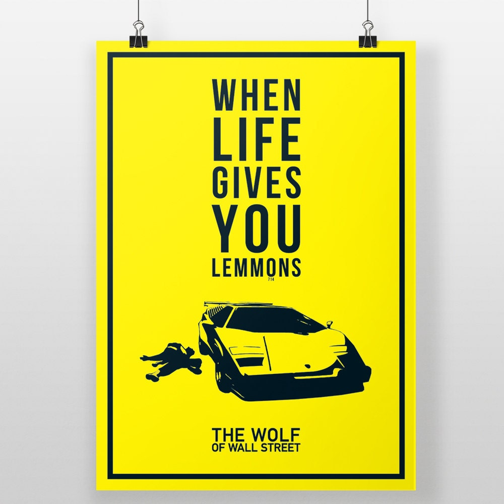 The Wolf Of Wall Street Print When Life Gives You Lemmons
