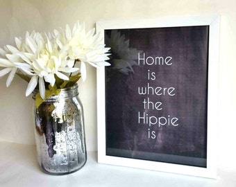 Home is where the hippie is quote  print, wall art ,print poster for kitchen, room, apartment, or home decor