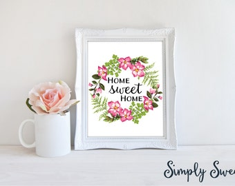 Home Sweet Home Print - DIGITAL DOWNLOAD - Wreath Print - Wreath Art - Flower Print - Home Print - Home Art - Home Decor - New Home Gift