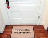 The Original You're Like, Really Pretty PRINTED Doormat, Door Mat Indoor/Outdoor 18x27 by Be There in Five