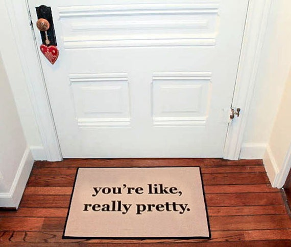 Welcome mat the original you 39 re like really by bethereinfive for You re like really pretty rug