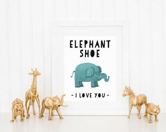 DIGITAL Elephant Shoe I Love You Modern Wall Decor, Modern Safari Animal Playroom Poster, Modern Gender Neutral Nursery - ANY SIZE