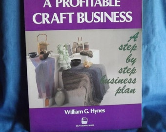 Start and Run A Profitable Craft Business, William G. Hynes, 3rd Edition 1999, Step by Step Business Plan