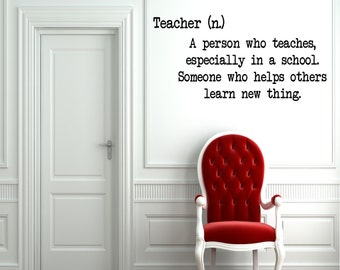 Teacher Definition Wall Decal - Classroom Decal - Teacher Decal - Gift Idea - Office - HIgh Quality Vinyl Graphic
