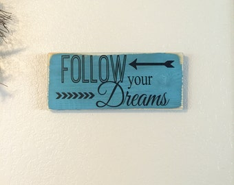 Follow your Dreams Rustic Turquoise Sign