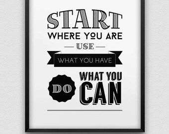 start where you are print // motivational inspirational print // black and white wall art // typographic print // make it happen