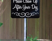 Please Clean Up After Your Dog Yard Sign with attached yard stake. SHIPS FREE (66007)