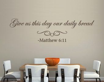 Matthew 6:11 Give Us This Day Our Daily Bread Vinyl Wall Decal Sticker