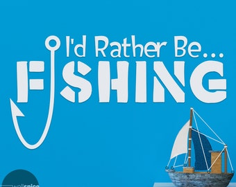 I'd Rather Be Fishing Vinyl Wall Decal Sticker