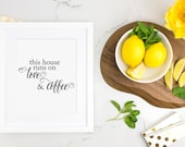 Coffee Art Print, This House Runs on Love and Coffee - Kitchen Art Quote, Home Art, Typography - But First Coffee - Instant Download