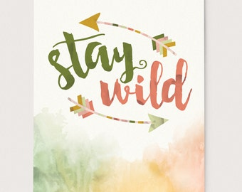 Stay Wild Tribal Typography Print Watercolor Arrows Ombre Printable Quote Art Print 8 x 10 and 11 x 14