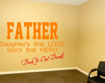 FATHER.... Daughter's first LOVE  Son's first HERO Vinyl decal ....E00134
