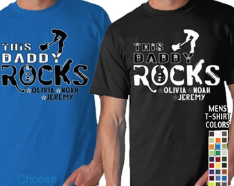 This Daddy Rocks - Personalized with Kids Names. Men's T-Shirt Great gift for Father's Day! We carry sizes S - 5XL in 35 Colors!