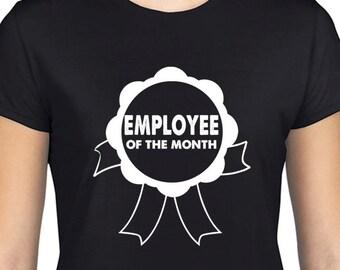 Employee Of The Month Tshirt, Tee, Gift, Present, Profession, Job, Emlpoyment, Work, Music, Love, Eco Friendly Ink, Digital Printing, S-3XL