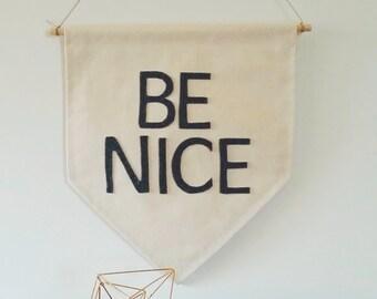 Be Nice Handmade Canvas Wall Banner