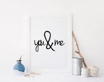 "PRINTABLE Art ""You and Me"" Typography Art Print Black and White Love Print Home Decor Dorm Decor Apartment Decor"